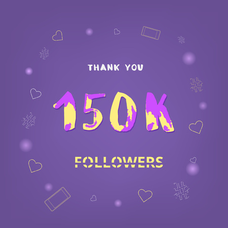 150K followers thank you card. Celebration 150000 subscribers banner. Template for social media. Vector illustration.
