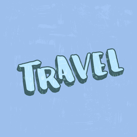 Travel poster phrase. Decorative textured background and handwritten lettering.  Template for travel holiday design. Vector illustration.