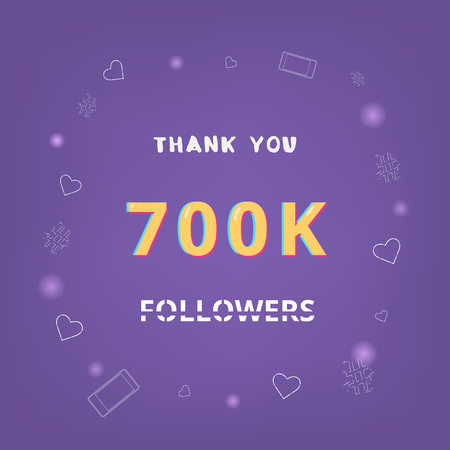 700K followers thank you card. Celebration 700000 subscribers banner. Template for social media.