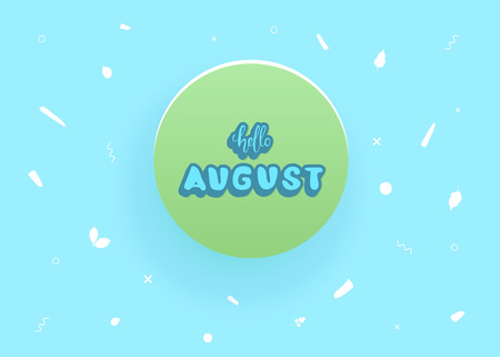 Hello august greeting card composition. Handwritten sticker lettering with bright background. Hello august inscription with round badge and abstract decoration. Vector illustration.