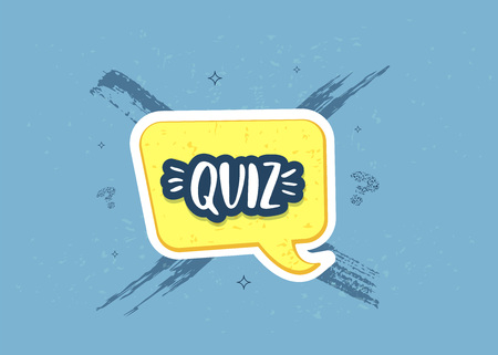 Quiz sticker. Handwritten lettering with speech bubble and brush line decoration. Template  for social media network. Vector illustration.