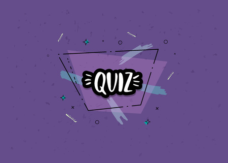 Quiz sticker. Handwritten lettering with speech bubble. Template  for social media network. Vector illustration.