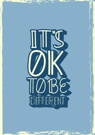 Its Ok To Be Different Quote. Handwritten Lettering Vector Composition.