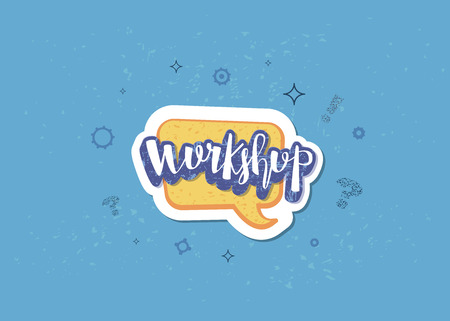 Workshop announcement composition. Template with handwritten lettering and decoration. Vector illustration.