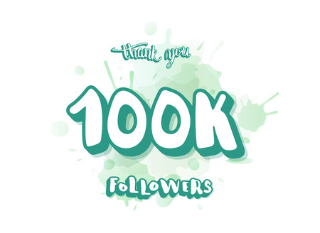 100k followers thank you social media template. Banner with sticker handwritten text and watercolor texture for internet networks.  1000 subscribers congratulation post. Vector illustration.