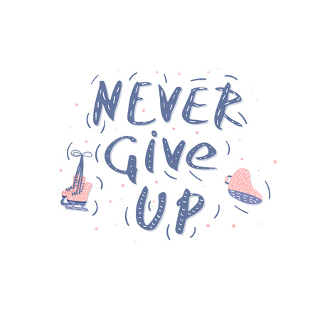 Newer Give Up. Vector quote. Creative handwritten lettering with decoration. Sports motivation inscription. Stock Illustratie