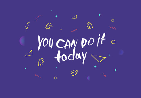 You can do it today vector quote. Handwritten brush lettering with decoration on violet  background.