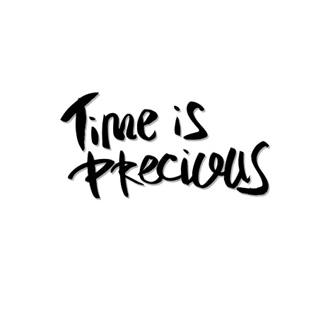 Time is precious vector quote. Handwritten brush lettering  isolated on white background.