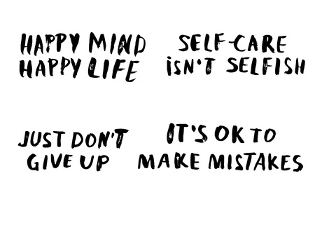 Just dont give up. Happy mind happy life. Self-care isnt selfish. Its Ok to make mistakes. Vector set of handwritten motivation quote.  Collection of ink black inscription isolated on white background.