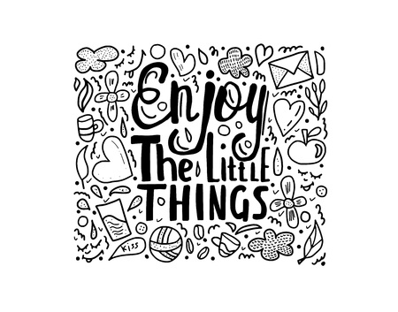 Enjoy the little things quote composition. Hand drawn lettering phrase for poster, decoration, t-shirts. Vector illustration.