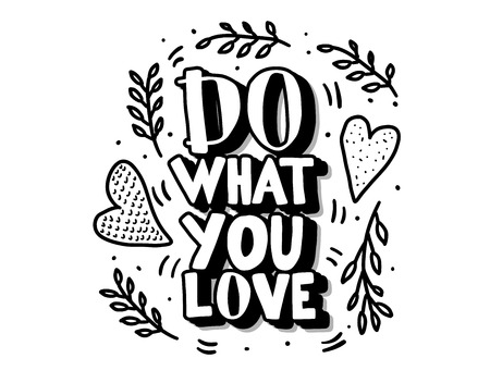 Do what you love vector quote composition isolated on white background. Hand lettering with decoration. Text for poster, cards, ad, t-shirts. Foto de archivo - 127392290