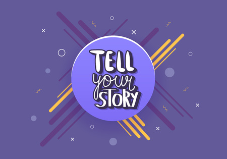 Tell your story handwritten lettering with  decoration. Poster vector template with quote. Violet color  illustration.