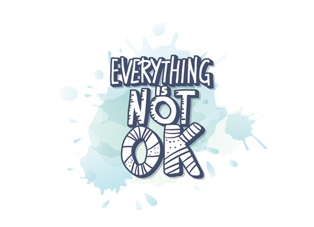 Everything is not ok handwritten lettering with abstract decoration. Poster vector template with quote. Blue color illustration.