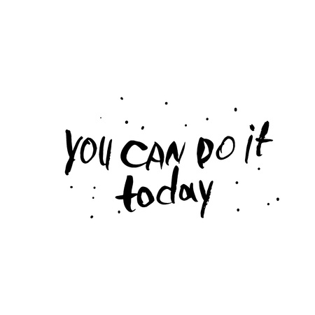 You can do it today vector quote. Handwritten brush lettering isolated on white background.