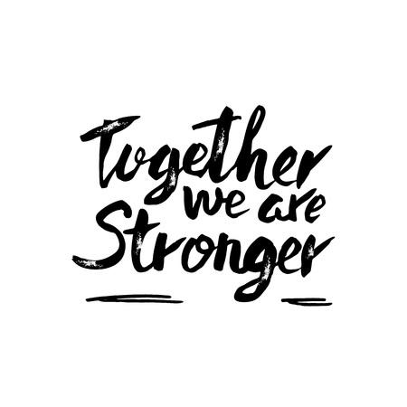 Zusammen sind wir stärker. Vektor handgeschriebenes Motivationszitat. Tinte schwarze Inschrift auf weißem Hintergrund.