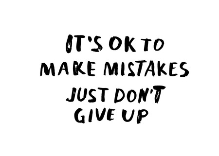 Its Ok to make mistakes. Just dont give up. Vector handwritten motivation quotes. Ink black inscriptions isolated on white background. Ilustração