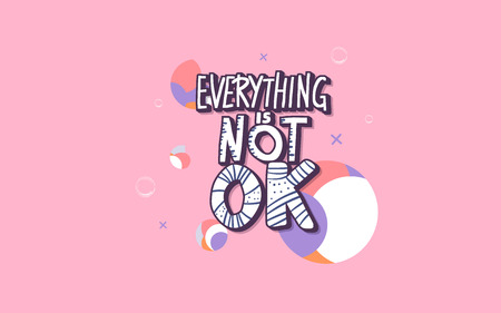 Everything is not ok handwritten lettering with abstract decoration. Poster vector template with quote. Pink color  illustration.