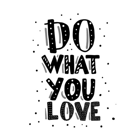 Do what you love vector quote composition. Hand lettering with dots decoration. Text for poster, cards, ad, t-shirts. Foto de archivo - 127054996