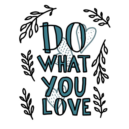 Do what you love vector quote composition. Hand lettering with decoration. Text for poster, cards, ad, t-shirts. Foto de archivo - 127054997
