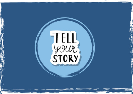 Tell your story handwritten lettering with decoration. Poster vector template with quote. Blue color illustration.