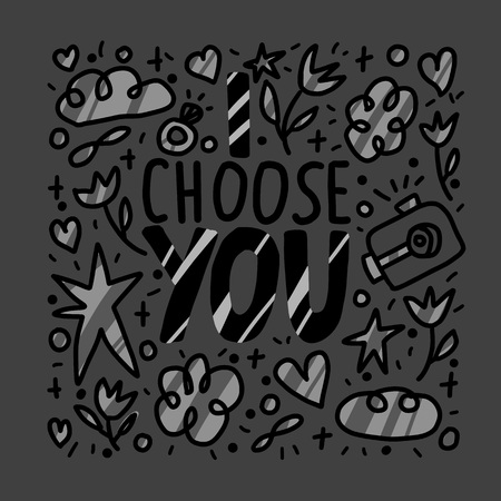 I choose you handwritten lettering with  hand drawn decoration. Poster template with quote. Vector llustration. Ilustração