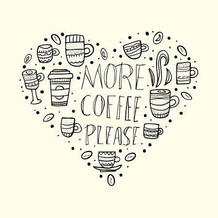 More coffe please lettering with mugs. Set of cups with hot beverage in doodle style. Heart composition for print. Vector illustration.