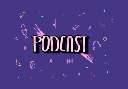 Podcast screen with handwritten lettering and decoration. Poster with text and symbols in doodle style. Vector conceptual illustration.