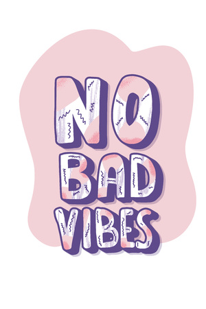 No Bad Vibes quote. Poster with handwritten lettering. Hand lettered message. Inspirational poster with text and trendy decoration. Vector conceptual illustration.