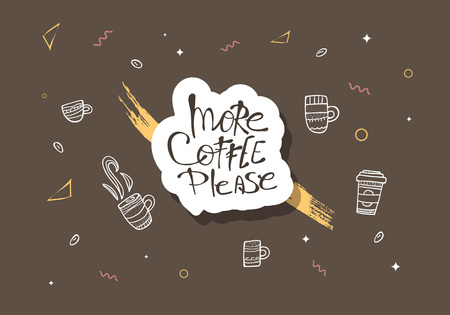 More coffe please lettering with mugs. Set of cups with hot beverage in doodle style. Poster template. Vector illustration.
