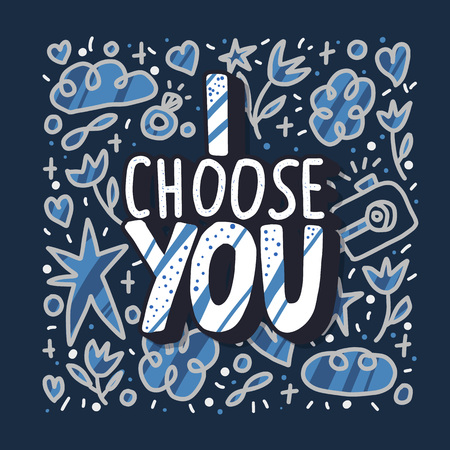 I choose you handwritten lettering with decoration in doodle style. Vector poster template with quote.