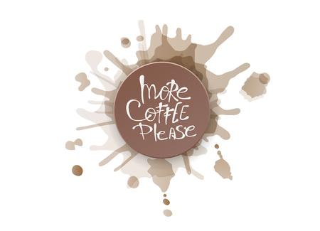 More coffe please lettering with watercolor splash blot. Poster template. Vector conceptual illustration.