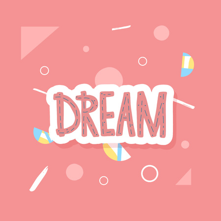 Dream handwritten lettering with geometric decoration. Poster concept. Vector illustration. Çizim