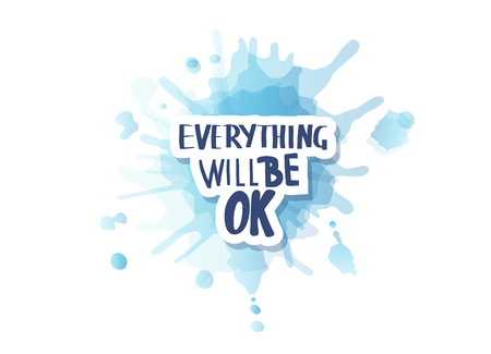 Everything will be ok handwritten sticker lettering with watercolor splash blot texture. Poster vector template with motivation quote. Vettoriali