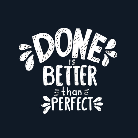 Done is better than perfect handwritten lettering with decoration. Motivation quote. Vector conceptual illustration. Illustration