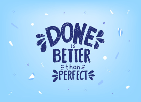 Done is better than perfect handwritten lettering with decoration. Motivation quote. Vector conceptual illustration. 일러스트