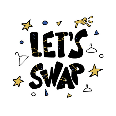 Lets Swap lettering with doodle style decoration. Quote for clothes exchange event. Handwritten phrase with holiday design elements isolated on white background. Vector illustration. Ilustração Vetorial
