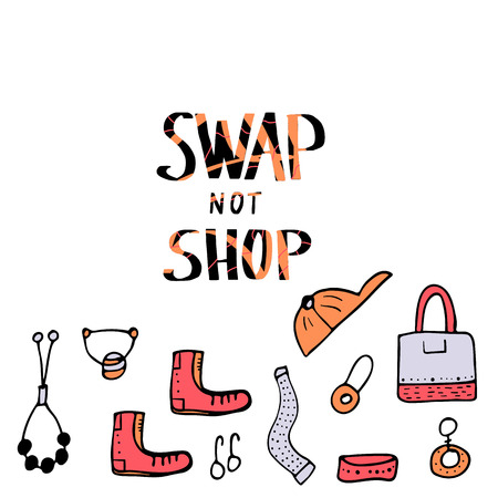 Swap not Shop lettering with doodle style decoration. Quote for clothes, shoes and accessories exchange event. Handwritten phrase with fashion design elements isolated. Vector illustration.
