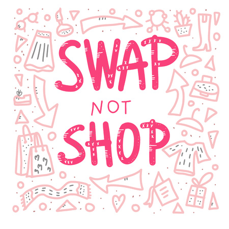 Swap not shop quote with decoration. Hand lettered message. Vector conceptual illustration. Poster, flyer, banner template with handwritten lettering and exchange design symbols.