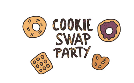 Cookie Swap Party concept with quote and pastry. Hand lettering with doodle style decoration. Lettering for event. Handwritten phrase with baked goods design elements. Vector color illustration.