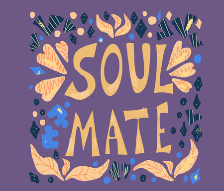 Soulmate quote with decoration on violet background. Card template with handwritten lettering soul mate and  design elements. Square banner with text. Vector conceptual illustration. Illustration