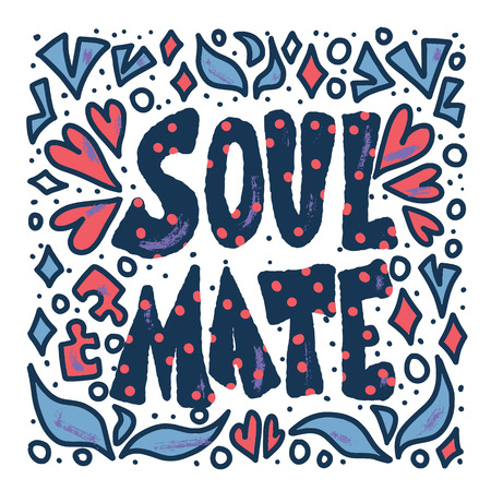 Soulmate quote with decoration isolated on white background. Poster template with handwritten lettering soul mate and  design elements. Square banner with text. Vector conceptual illustration.