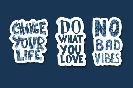 Cambia tu vida, haz lo que amas, sin citas adhesivas de malas vibraciones aisladas. Colección de letras manuscritas motivacionales. Plantilla de póster inspirador con texto. Ilustración de color vectorial.