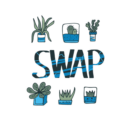 Swap quote with succulets in doodle style. Swap meet. Plant exchange. Reduce and reuse concept.  Vector template for social event.