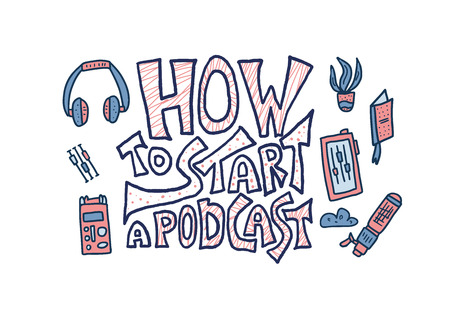 How to start a podcast quote with decoration. Banner template with handwritten lettering and podcast design elements.  Title for article, ad, education. Vector color illustration.
