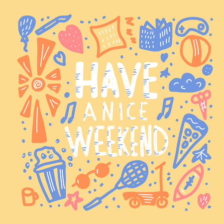 Have a nice weekend poster. Handwritten lettering with decoration. Motivational quote with holiday symbols. Square card with text and decor. Vector color illustration.