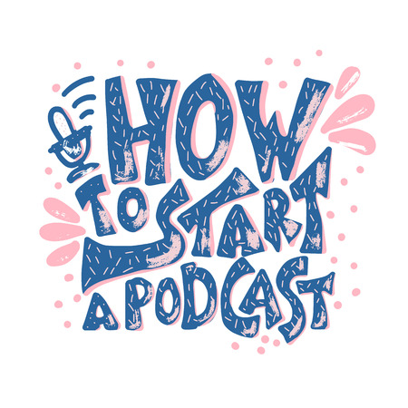 How to start a podcast quote with decoration. Banner template with handwritten lettering and podcast design elements.  Vector conceptual illustration.