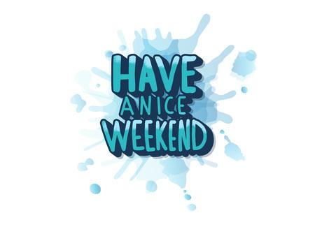 Qué tenga un buen fin de semana. Letras manuscritas con decoración de acuarela. Cita motivacional con símbolos de vacaciones. Ilustración de color vectorial.