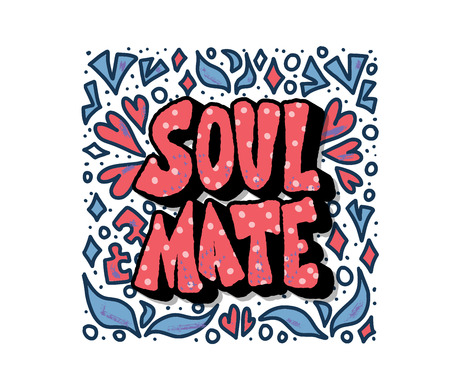 Soulmate quote with decoration isolated. Poster template with handwritten lettering soul mate and  design elements. Square banner with text. Vector conceptual illustration. Illustration