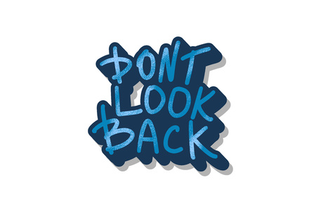 Don't look back quote isolated. Poster template with handwritten lettering and design elements. Inspirational banner with text. Vector conceptual illustration.