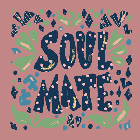 Soulmate quote with decoration. Poster template with handwritten lettering soul mate and  design elements. Square banner with text. Vector conceptual illustration.